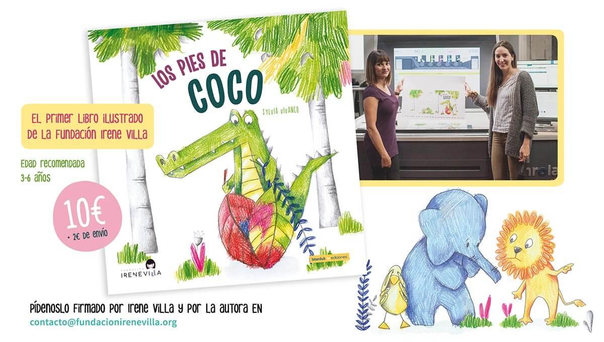 Los pies de Coco: Primer libro ilustrado de la Fundación Irene Villa